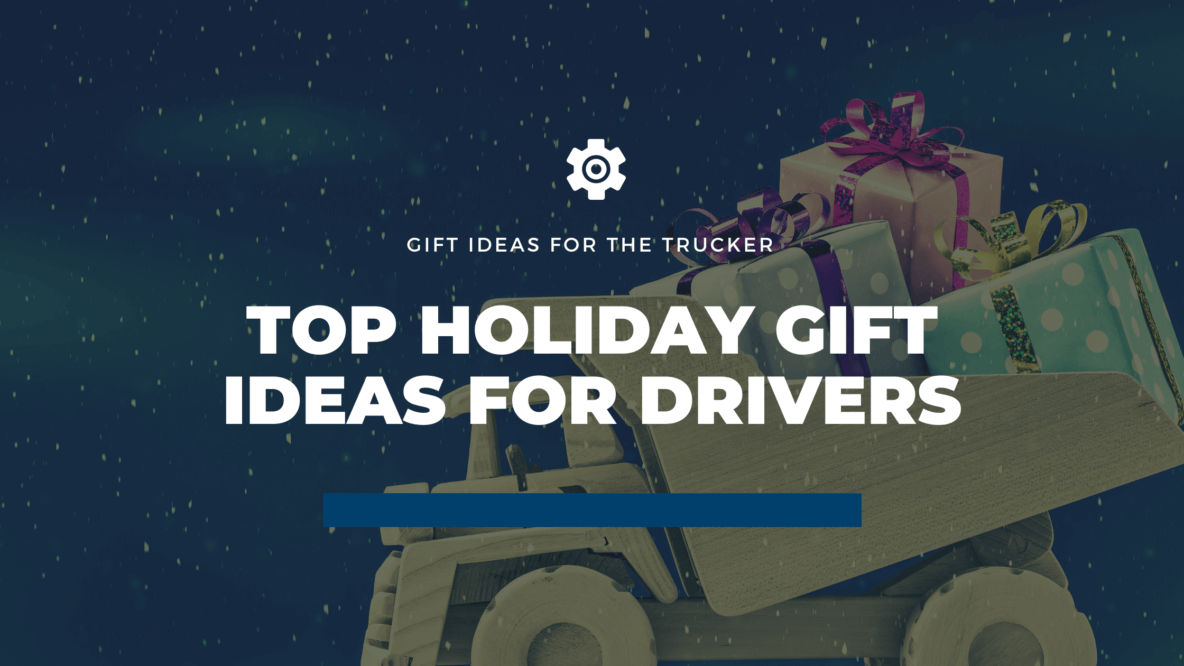 gift ideas for truck drivers