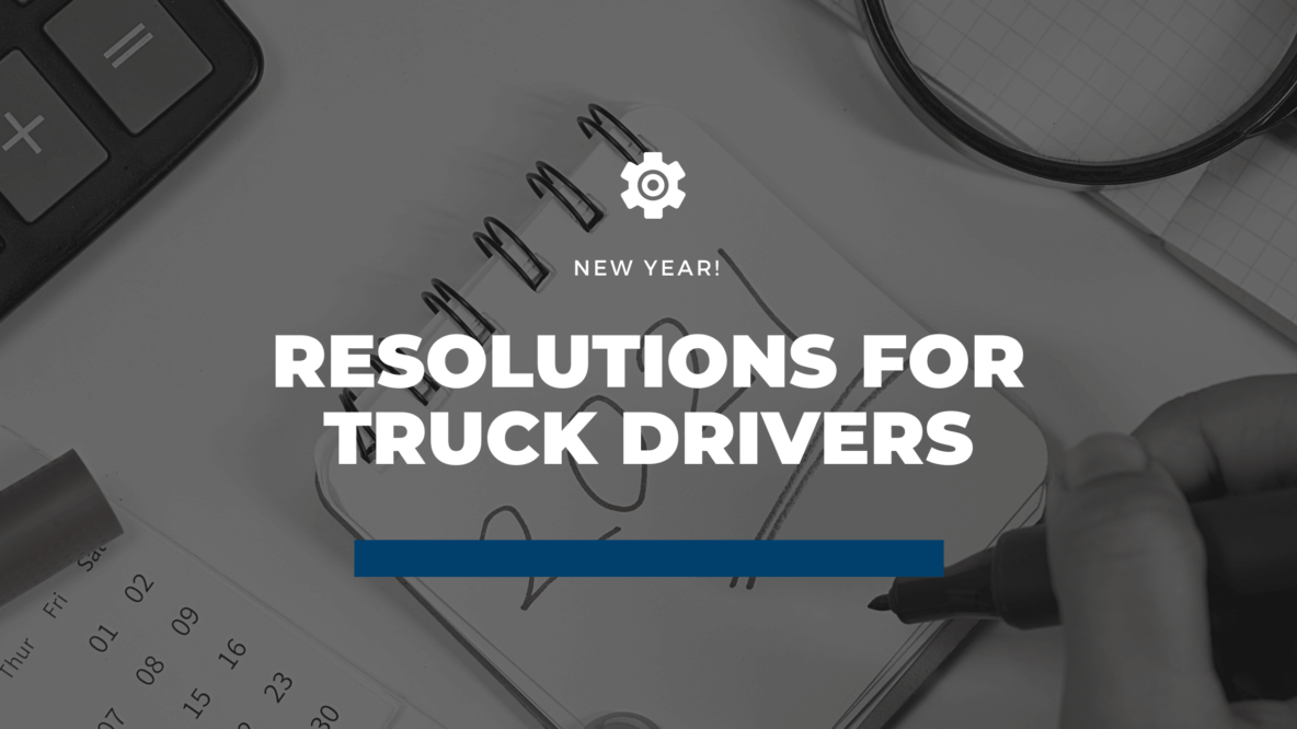 New Years Resolutions for Truck Drivers